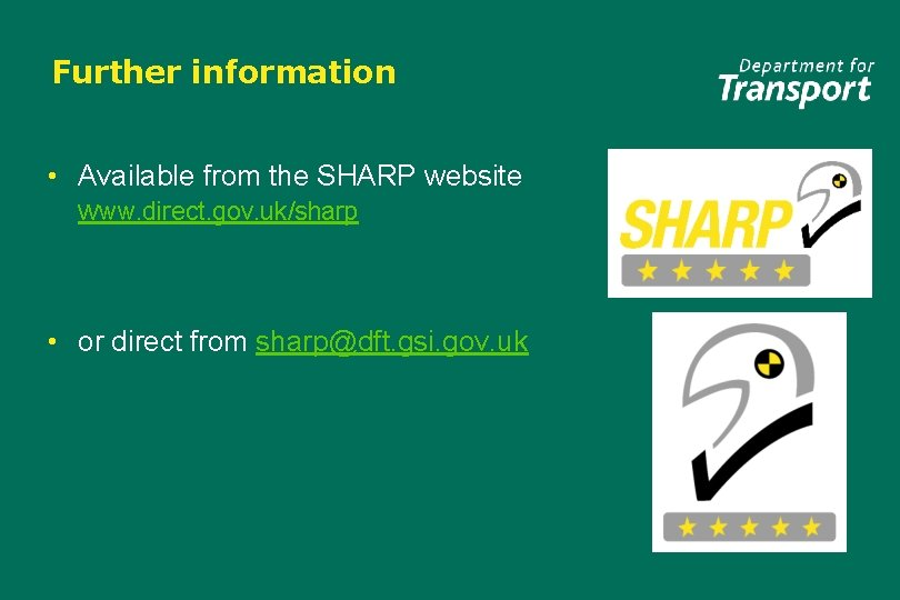 Further information • Available from the SHARP website www. direct. gov. uk/sharp • or