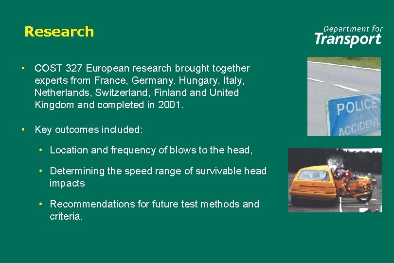 Research • COST 327 European research brought together experts from France, Germany, Hungary, Italy,