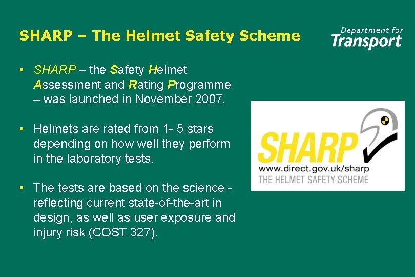 SHARP – The Helmet Safety Scheme • SHARP – the Safety Helmet Assessment and