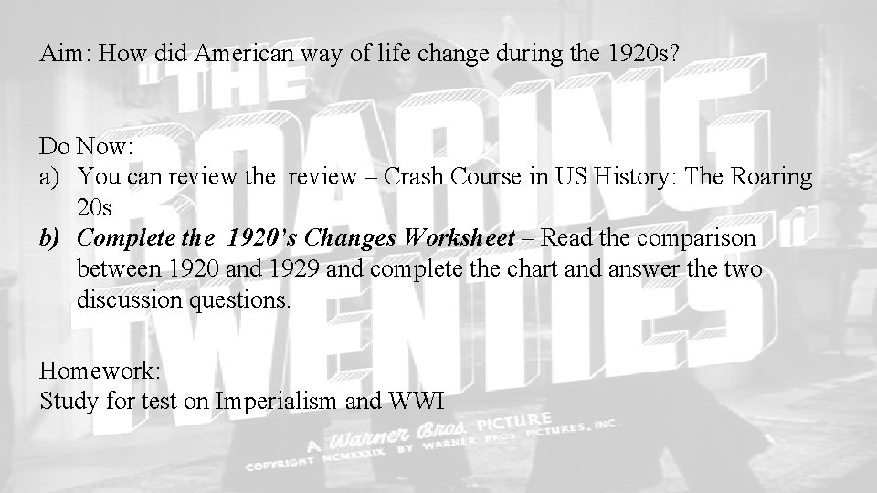Aim: How did American way of life change during the 1920 s? Do Now: