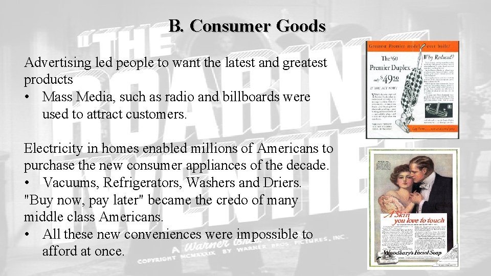 B. Consumer Goods Advertising led people to want the latest and greatest products •