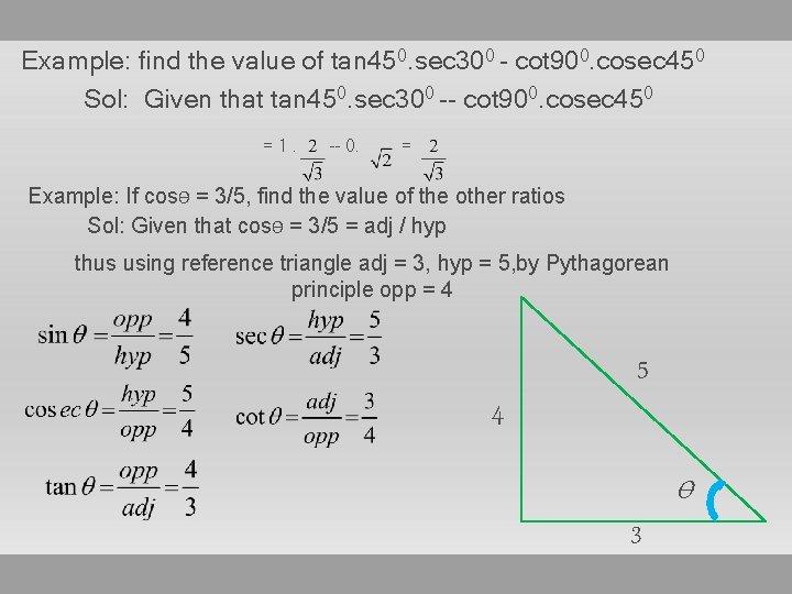 Example: find the value of tan 450. sec 300 - cot 900. cosec 450