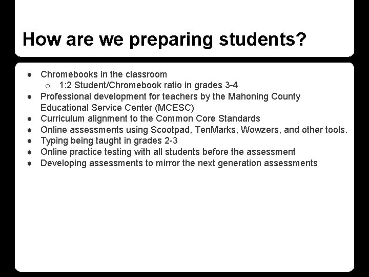How are we preparing students? ● Chromebooks in the classroom o 1: 2 Student/Chromebook
