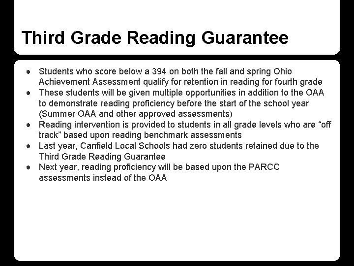 Third Grade Reading Guarantee ● Students who score below a 394 on both the