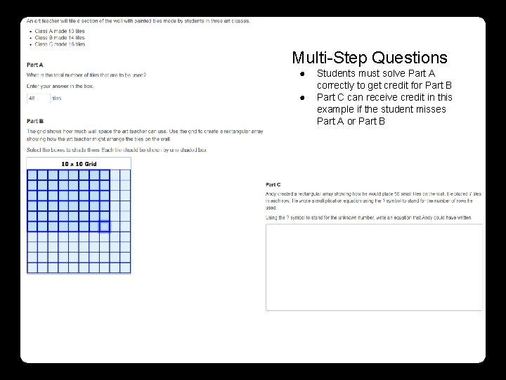 Multi-Step Questions ● ● Students must solve Part A correctly to get credit for