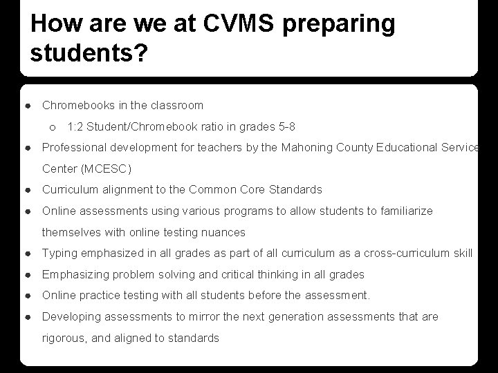 How are we at CVMS preparing students? ● Chromebooks in the classroom o 1: