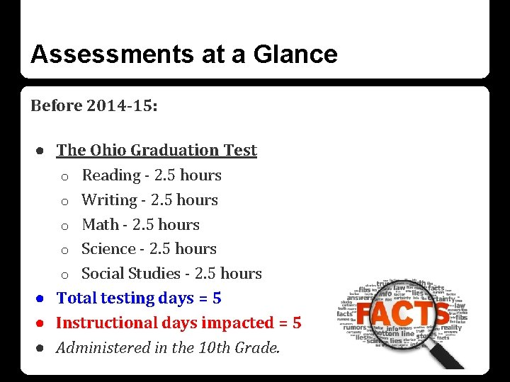 Assessments at a Glance Before 2014 -15: ● The Ohio Graduation Test o Reading