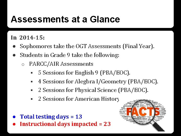 Assessments at a Glance In 2014 -15: ● Sophomores take the OGT Assessments (Final