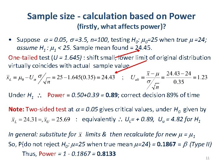 Sample size - calculation based on Power (firstly, what affects power)? • Suppose =