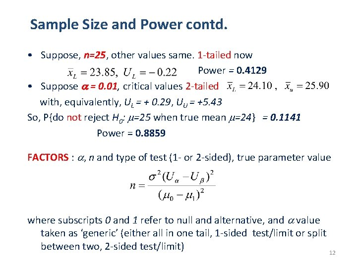 Sample Size and Power contd. • Suppose, n=25, other values same. 1 -tailed now