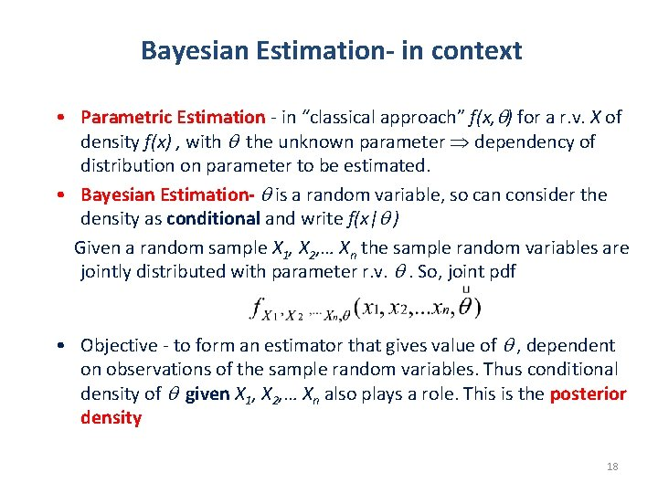 """Bayesian Estimation- in context • Parametric Estimation - in """"classical approach"""" f(x, ) for"""
