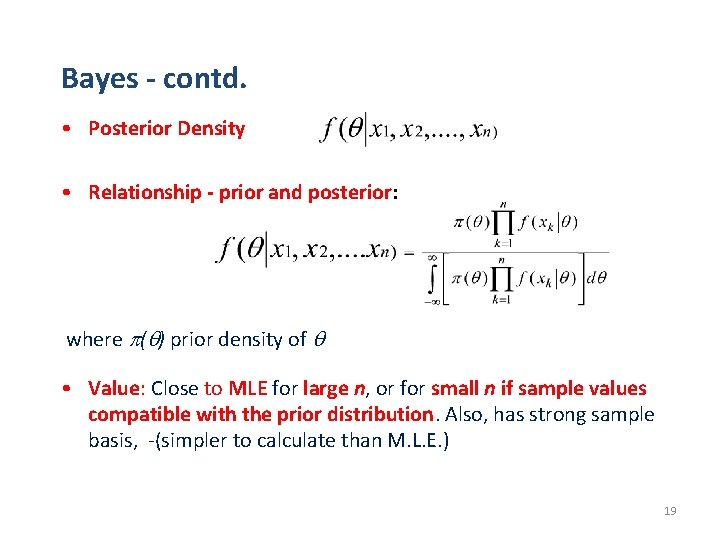 Bayes - contd. • Posterior Density • Relationship - prior and posterior: where (