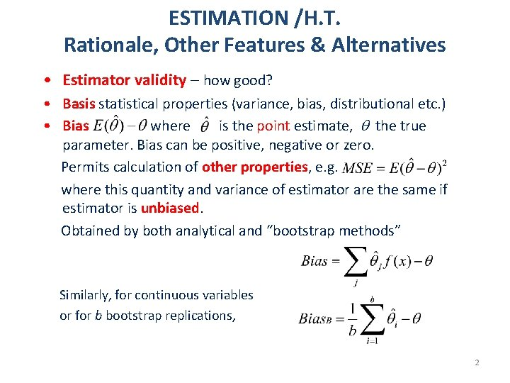 ESTIMATION /H. T. Rationale, Other Features & Alternatives • Estimator validity – how good?