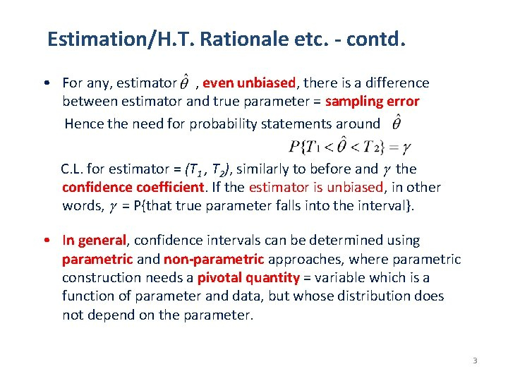 Estimation/H. T. Rationale etc. - contd. • For any, estimator , even unbiased, there