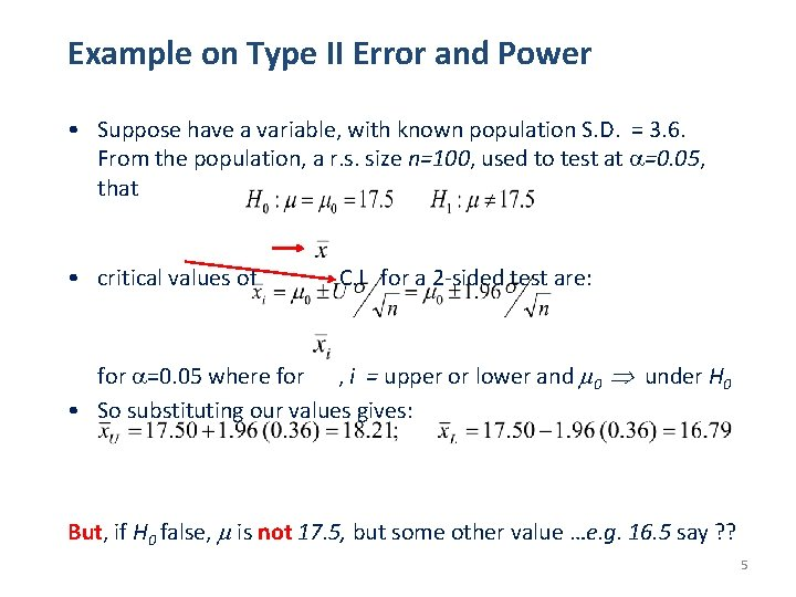 Example on Type II Error and Power • Suppose have a variable, with known