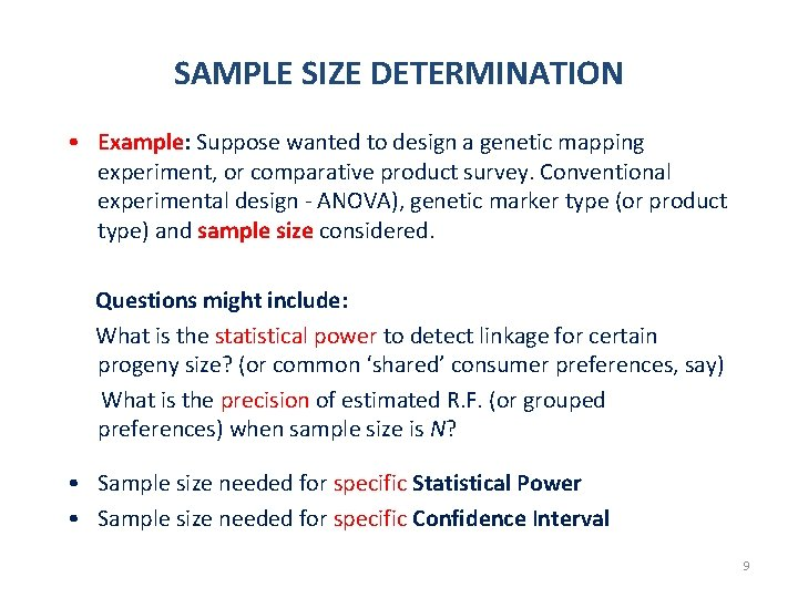 SAMPLE SIZE DETERMINATION • Example: Suppose wanted to design a genetic mapping experiment, or