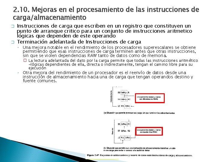 2. 10. Mejoras en el procesamiento de las instrucciones de carga/almacenamiento � � Instrucciones