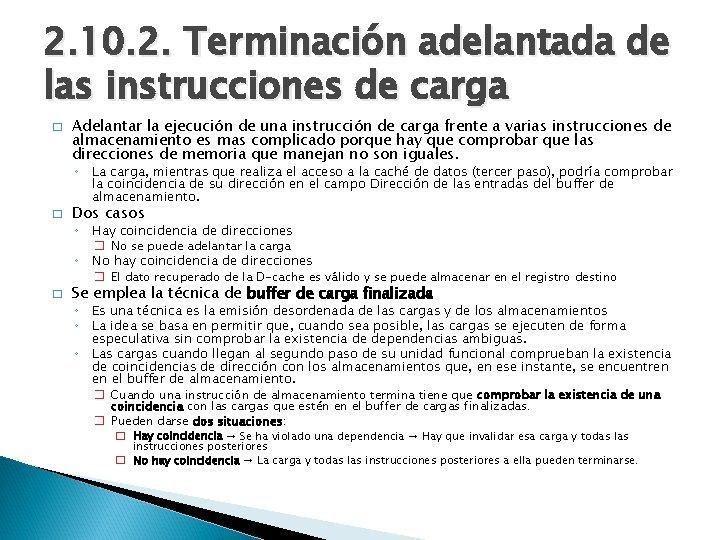 2. 10. 2. Terminación adelantada de las instrucciones de carga � Adelantar la ejecución