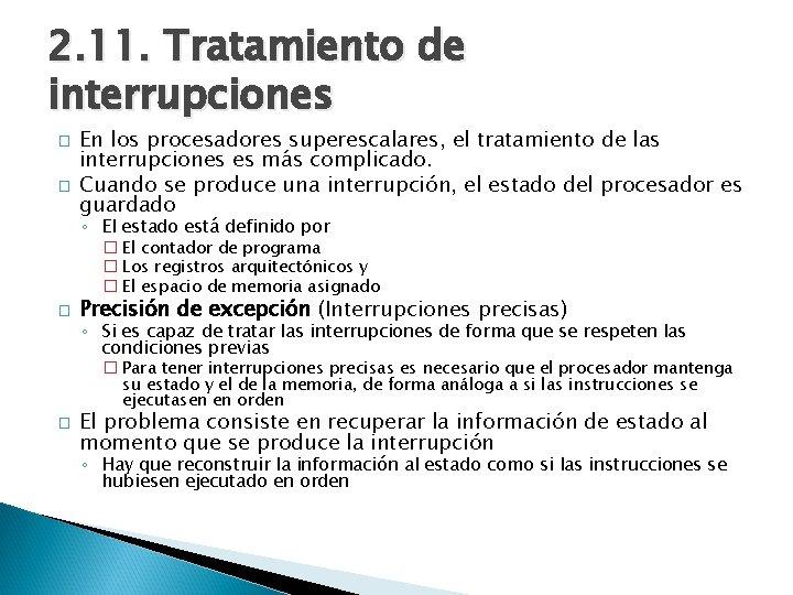 2. 11. Tratamiento de interrupciones � � En los procesadores superescalares, el tratamiento de
