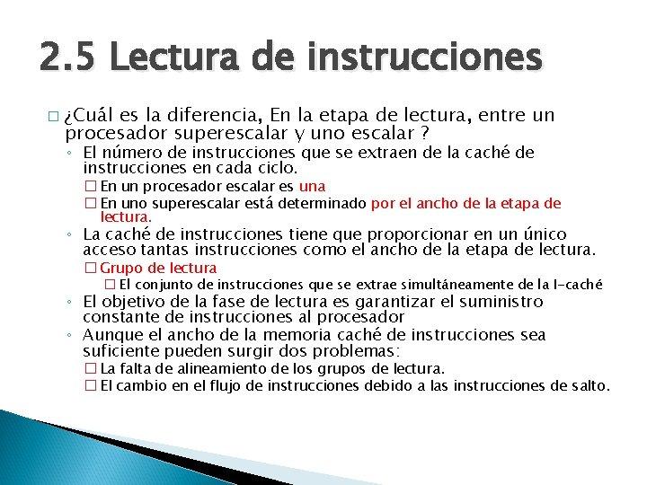 2. 5 Lectura de instrucciones � ¿Cuál es la diferencia, En la etapa de