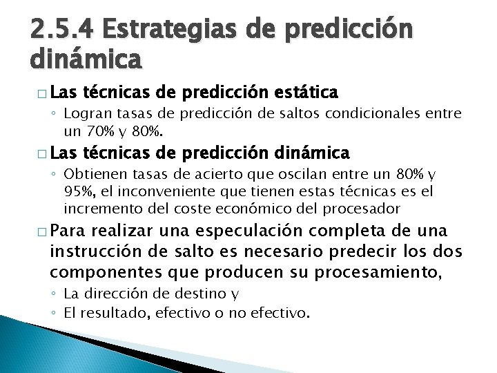 2. 5. 4 Estrategias de predicción dinámica � Las técnicas de predicción estática �