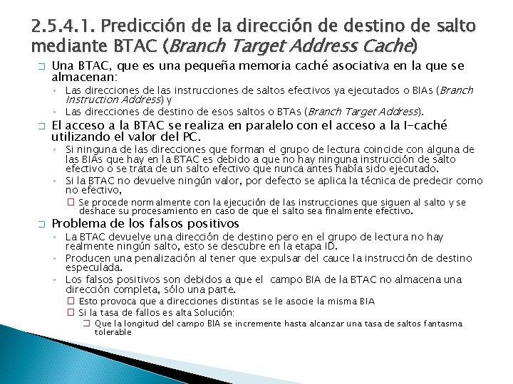 2. 5. 4. 1. Predicción de la dirección de destino de salto mediante BTAC