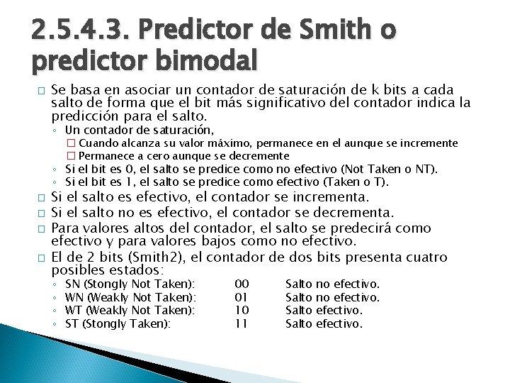 2. 5. 4. 3. Predictor de Smith o predictor bimodal � Se basa en