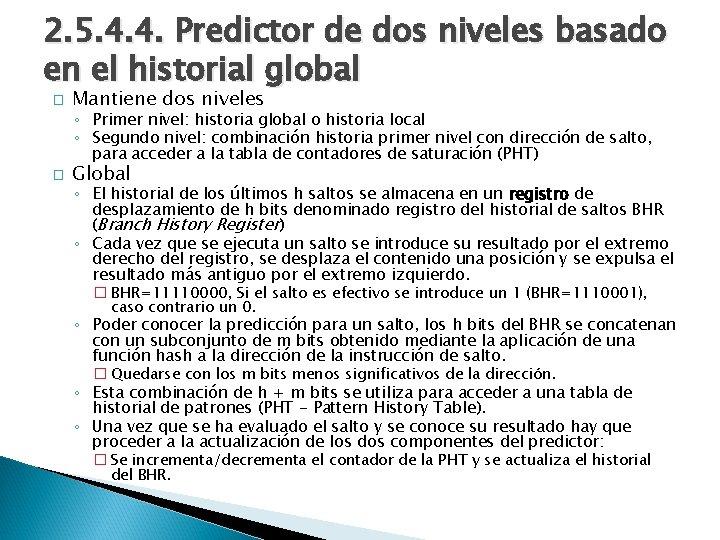 2. 5. 4. 4. Predictor de dos niveles basado en el historial global �