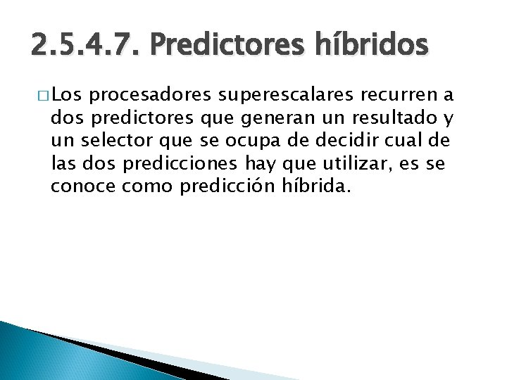 2. 5. 4. 7. Predictores híbridos � Los procesadores superescalares recurren a dos predictores