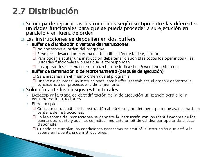 2. 7 Distribución � � Se ocupa de repartir las instrucciones según su tipo