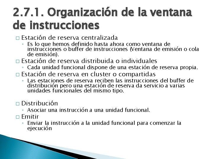 2. 7. 1. Organización de la ventana de instrucciones � Estación de reserva centralizada