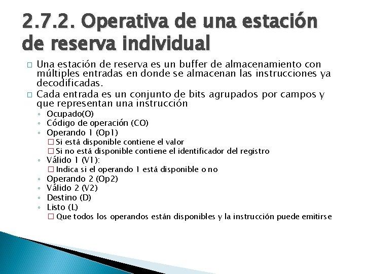2. 7. 2. Operativa de una estación de reserva individual � � Una estación