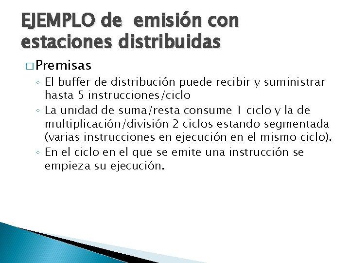 EJEMPLO de emisión con estaciones distribuidas � Premisas ◦ El buffer de distribución puede