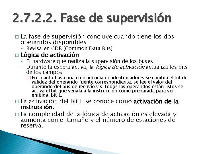 2. 7. 2. 2. Fase de supervisión � La fase de supervisión concluye cuando