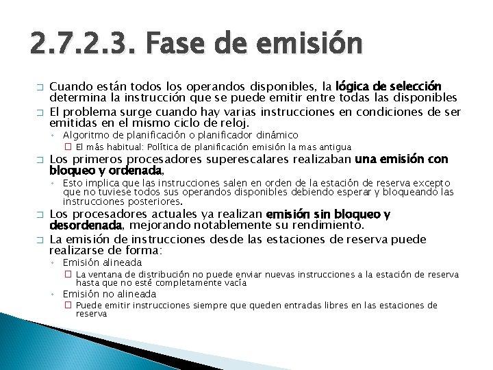 2. 7. 2. 3. Fase de emisión � � Cuando están todos los operandos