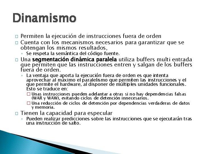 Dinamismo � � Permiten la ejecución de instrucciones fuera de orden Cuenta con los