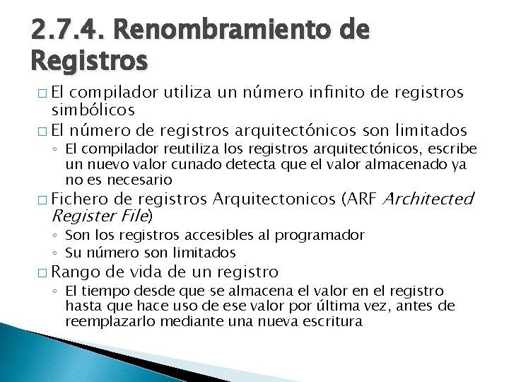 2. 7. 4. Renombramiento de Registros � El compilador utiliza un número infinito de