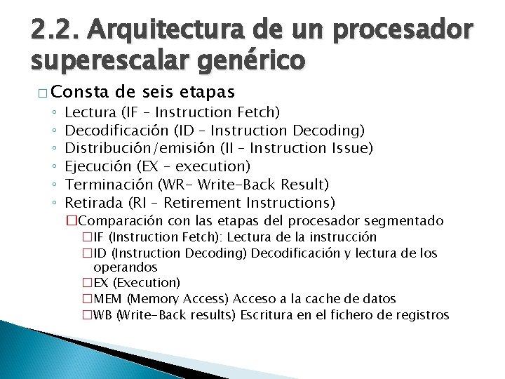 2. 2. Arquitectura de un procesador superescalar genérico � Consta ◦ ◦ ◦ de