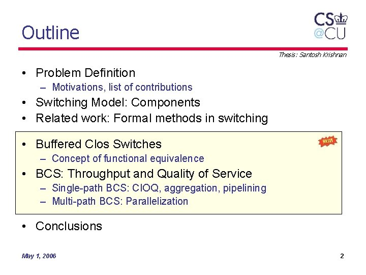 Outline Thesis: Santosh Krishnan • Problem Definition – Motivations, list of contributions • Switching