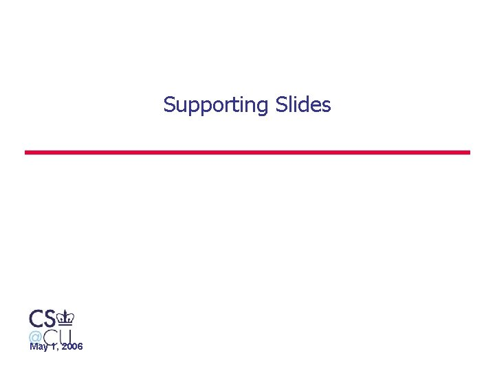 Supporting Slides May 1, 2006