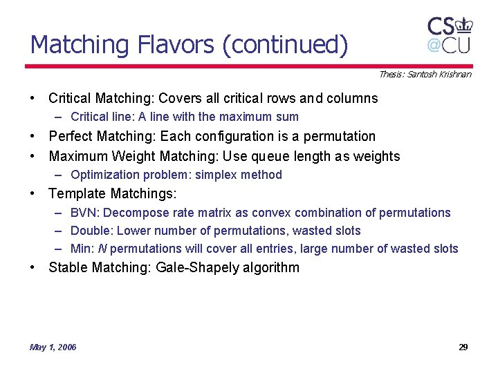 Matching Flavors (continued) Thesis: Santosh Krishnan • Critical Matching: Covers all critical rows and