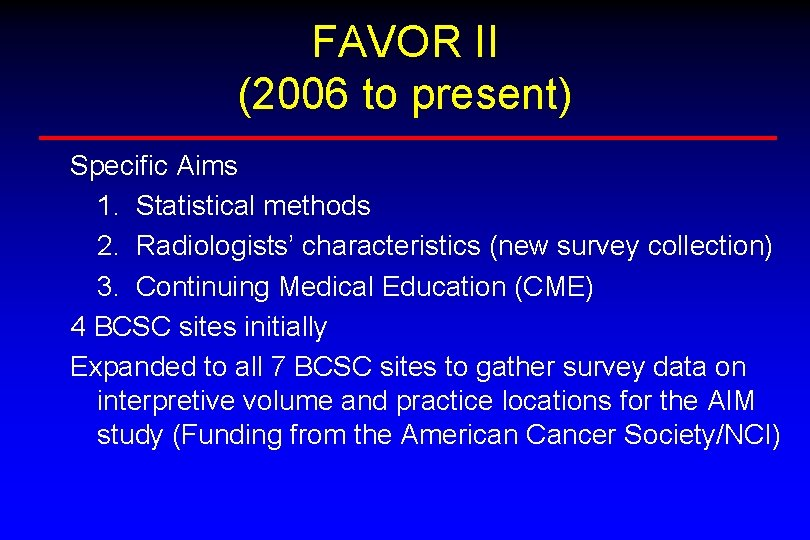 FAVOR II (2006 to present) Specific Aims 1. Statistical methods 2. Radiologists' characteristics (new