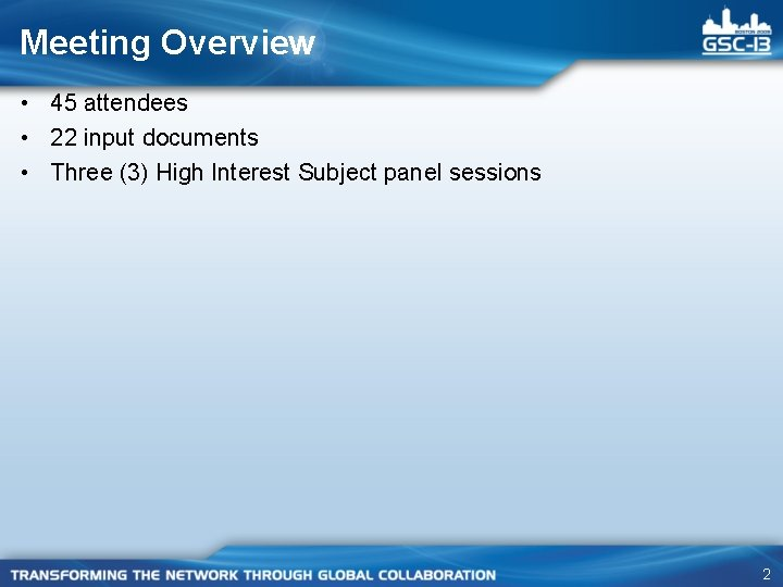 Meeting Overview • 45 attendees • 22 input documents • Three (3) High Interest