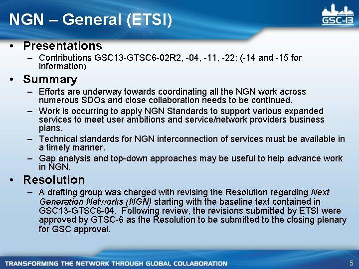 NGN – General (ETSI) • Presentations – Contributions GSC 13 -GTSC 6 -02 R