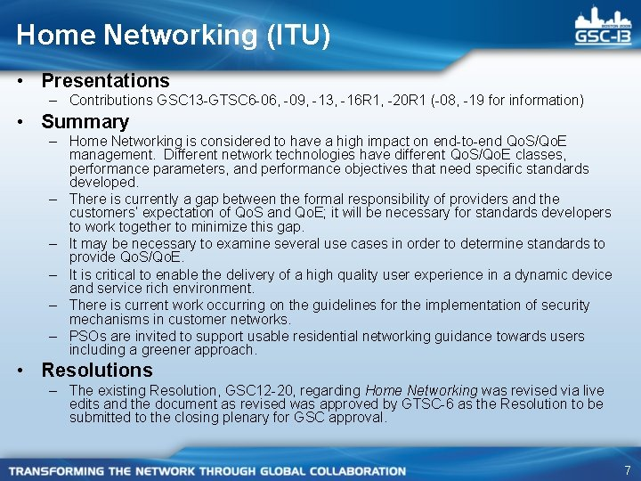 Home Networking (ITU) • Presentations – Contributions GSC 13 -GTSC 6 -06, -09, -13,