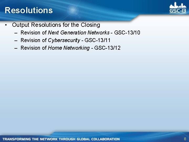 Resolutions • Output Resolutions for the Closing – Revision of Next Generation Networks -