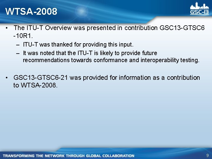 WTSA-2008 • The ITU-T Overview was presented in contribution GSC 13 -GTSC 6 -10