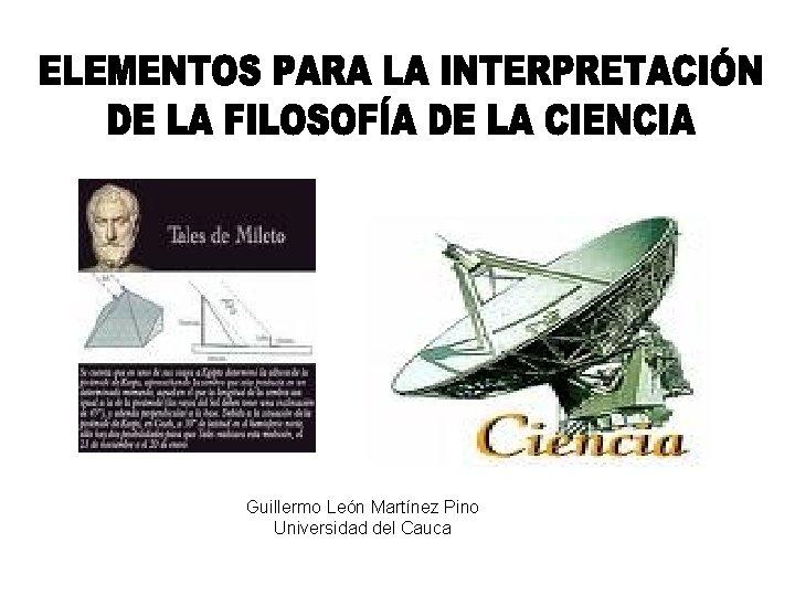 Guillermo León Martínez Pino Universidad del Cauca