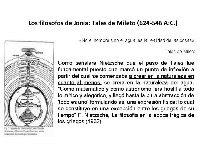 Los filósofos de Jonia: Tales de Mileto (624 -546 A: C. ) «No el