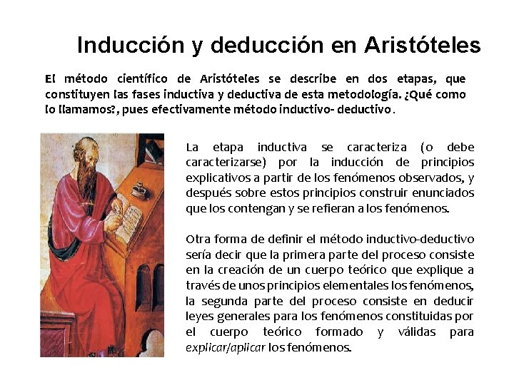Inducción y deducción en Aristóteles El método científico de Aristóteles se describe en dos
